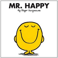Mr. Happy (Mr. Men and Little Miss) by Roger Hargreaves https://www.amazon.com/dp/084319894X/ref=cm_sw_r_pi_dp_x_BVc2zbAY2AC3G