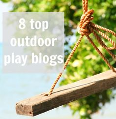 let the children play: 8 top outdoor play blogs