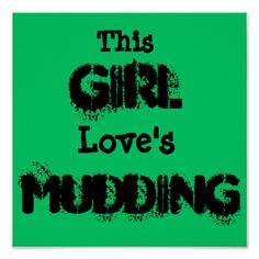 This Girl Love's Mudding Posters