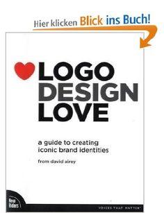 Logo Design Love: A Guide to Creating Iconic Brand Identities Voices That Matter: Amazon.de: David Airey: Englische Bücher