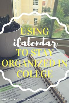 How to use iCalendar and an agenda to stay organized in college | Exceptionally Emily