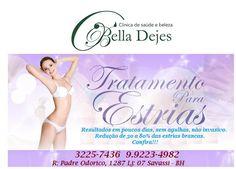 Bella Dejes: Acabe de vez com aquelas indesejáveis listrinhas.