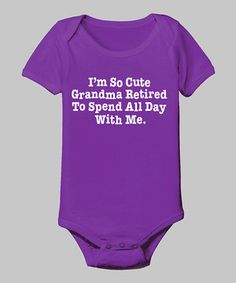 Another great find on #zulily! Zip-Tees Purple 'Grandma Retired to Spend' Bodysuit - Infant by Zip-Tees #zulilyfinds