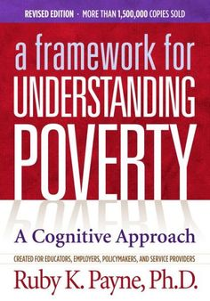 A Framework for Understanding Poverty: A Cognitive Approach