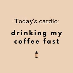 Burn those extra calories 💪💦🤪⠀⠀⠀⠀⠀⠀⠀⠀⠀ Who is active today? Drink Me, Coffee Love, Coffee Quotes, Cold Brew, Caffeine, Quote Of The Day, Addiction, Funny Quotes, Community