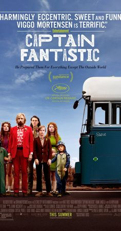 Directed by Matt Ross.  With Viggo Mortensen, George MacKay, Samantha Isler, Annalise Basso. In the forests of the Pacific Northwest, a father devoted to raising his six kids with a rigorous physical and intellectual education is forced to leave his paradise and enter the world, challenging his idea of what it means to be a parent.