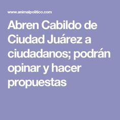 Abren Cabildo de Ciudad Juárez a ciudadanos; podrán opinar y hacer propuestas