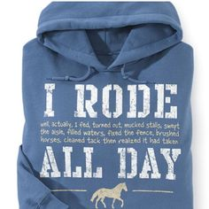 Rode All Day Hoodie - Horse Themed Gifts, Clothing, Jewelry and Accessories all for Horse Lovers Equestrian Boots, Equestrian Outfits, Equestrian Style, Equestrian Fashion, Horse Fashion, Riding Hats, Horse Riding, Riding Gear, Westerns