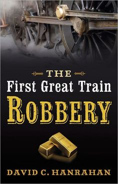 The First Great Train Robbery - the true story of the crime that inspired Michael Crichton's book