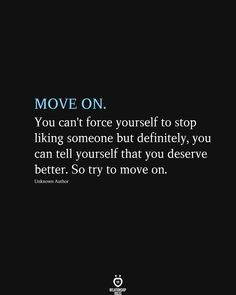 MOVE ON. You can't force yourself to stop liking someone but definitely, you can tell yourself that you deserve better. So try to move on. Unknown Author