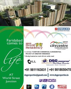 1ST TIME IN FARIDABAD MIX LAND USE COMMERCIAL AND RESIDENTIAL. OMAXE brings European Concept 3Bhk Apartments in its Mixed Land Use Project Omaxe City Centre (World Street Juction) at Sec 79, Greater Faridabad. For more do call us Regards,  GAURAV AGARWAL  DSG PROPERTIES  +91-9811163031, 9818650470