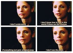 When she questioned whether she could keep going. | 23 Of Buffy Summers' Most Iconic Lines
