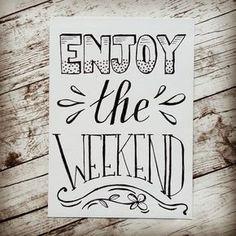 Enjoy the weekend - Handlettering