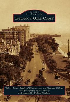 Chicago's Gold Coast (Images of America) [Paperback] - What was once described as an undesirable swampland has been transformed into one of the most beautiful and wealthiest neighborhoods in America. Chicago's Gold Coast neighborhood, developed in the late 1800s, was first called the Astor Street District. It was named after one of the first multimillionaires in the United States, John Jacob Astor--even though Astor never lived in Chicago.