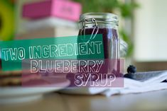 Easy Vegan Two Ingredient Blueberry Syrup! :https://feedyourskull.com/2015/06/05/blueberry-syrup/
