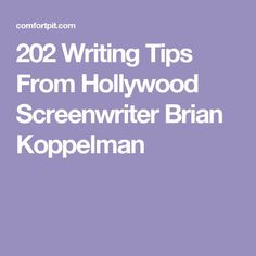 202 Writing Tips From Hollywood Screenwriter Brian Koppelman