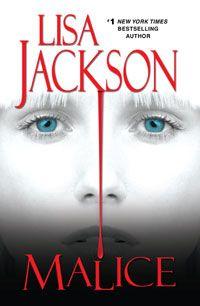 Lisa Jackson - Malice. Book six in the Bentz/Montoya series.