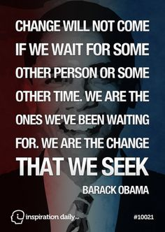 change-will-not-come-if-we-wait-barack-obama-quote