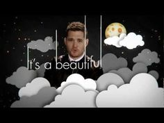 "Michael Bublé ""It's A Beautiful Day"" :)) IM OVER IT Done goodbye you wont hear from me for  a while i am free of all"