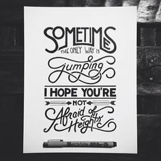 Instagram media by joshuaphillips_ - Sometimes the only way is jumping. I hope you're not afraid of heights.  Lyric by @gavindegraw  #gavindegraw #lettering #handlettering #typography