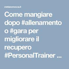 Come mangiare dopo #allenamento o #gara per migliorare il recupero  #PersonalTrainer #Bologna #sport #ciclismo #podismo #maratona #triathlon #dieta #nutrizione #alimentazione