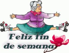 feliz fin de semana anciana patines Happy Holloween, Spanish Prayers, Snoopy Quotes, Happy Weekend, Betty Boop, Friends Forever, Animated Gif, Superman, Good Morning