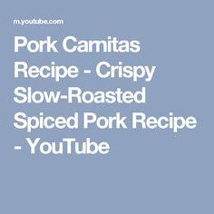 Pork Carnitas Recipe - Crispy Slow-Roasted Spiced Pork Recipe - YouTube
