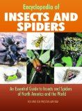 Encyclopedia of Insects and Spiders / Rod and Ken Preston-Mafham. Presents a guide to insects and spiders of North America, providing illustrated information on over fifty-one groups, including scientific name, physical description, habits, behavior, and more.