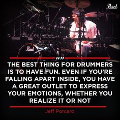 """The best thing for drummers is to have fun. Even if you're falling apart inside, you have a great outlet to express your emotions, whether you realize it or not"" - Jeff Porcaro Drummer Quotes, Jeff Porcaro, Pearl Drums, Drum Lessons, Falling Apart, Have Fun, Europe, Good Things"
