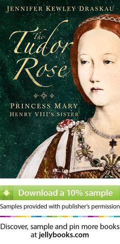 'The Tudor Rose' by Jennifer Kewley Draskau - the story of Henry VIII's beautiful sister