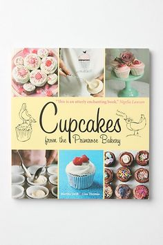 someone may buy this book for me. kthxbye. Cupcakes from the Primrose Bakery available at Anthropologie $19