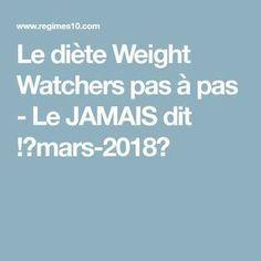 Le diète Weight Watchers pas à pas - Le JAMAIS dit !【mars-2018】