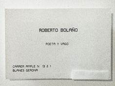 "Roberto Bolano's business card: ""Poet and Vagabond"""