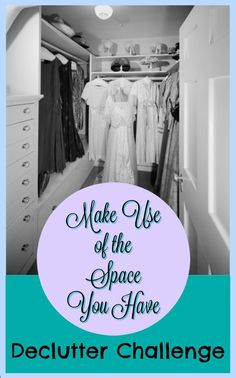 Declutter Challenge: Make Use of the Space you Have ~ Life Beyond the Kitchen