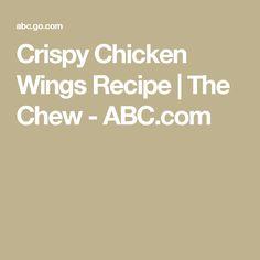 Crispy Chicken Wings Recipe | The Chew - ABC.com
