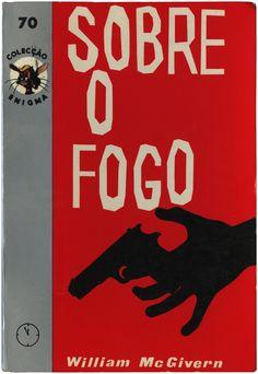 Sobre o fogo, William McGivern, Colecção DH 70, design Andrade Albuquerque, 1964