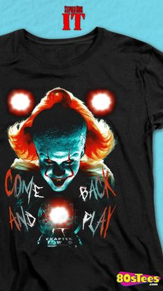 Come Back And Play IT Chapter Two Shirt Officially Licensed Stephen Kings It 1990 Men's T-shirt - Big and Tall Sizes Available Horror Movie T Shirts, Pennywise The Dancing Clown, Comebacks, Club, T Shirts For Women, Creepypasta, Classic, Face, Mens Tops