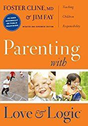 Parenting With Love And Logic (Updated and Expanded Edition) The best book for all parents!