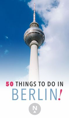 Putting together your Berlin travel itinerary? Here are 50 things to do while there. | Germany Travel Tips