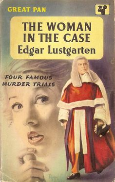 "The Woman in the Case by Edgar Lustgarten. 1958. Cover art by Sam Peffer (""Peff""). Vintage Pan paperback book cover."