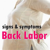 Signs and Symptoms of Back Labor