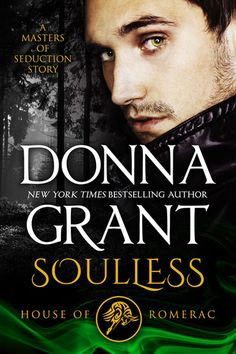 Soulless: House of Romerac ~ by Donna Grant . . . Incubus Master Canaan Romerac is focused solely on revenge against those who betrayed him and put him in the Oubliette for five hundred years. That is until he sets eyes on Rayna. Can the beautiful Nephilim heal Canaan's wounded soul before it's too late?