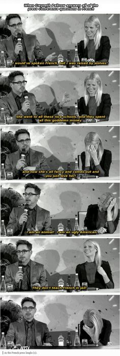 AHAHAHA. This is why #1 I detest Gwynnie, and #2 I love RDJ.