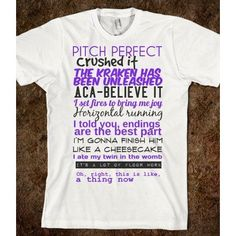 PITCH PERFECT QUOTES ($25.99) omg i need this shirt were do i get it.