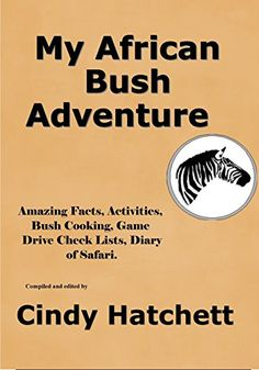 My African Bush Adventure: Amazing Facts, Activities, Bus. Cooking Games, Amazing Facts, Happy People, Short Stories, Fun Facts, African, Activities, Adventure, Unique