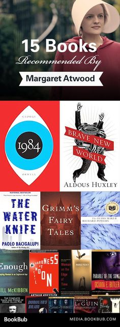 15 books recommended by The Handmaid's Tale author Margaret Atwood. If you love dystopian fiction, add some of these books worth reading to your reading list!