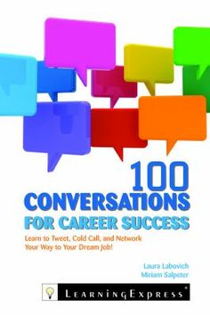 (650.14 LAB) 100 conversations for career success : learn to tweet, cold call, and network your way to your dream job