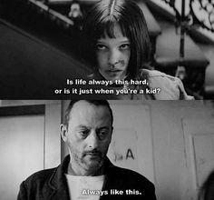 Leon -¿La vida es así, o solo cuando eres niño? -La vida es así.