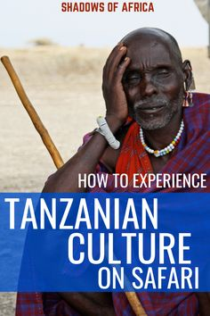 Take a Cultural Safari with the Tribes of Tanzania - Travel to Africa