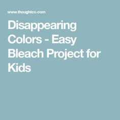 Disappearing Colors - Easy Bleach Project for Kids